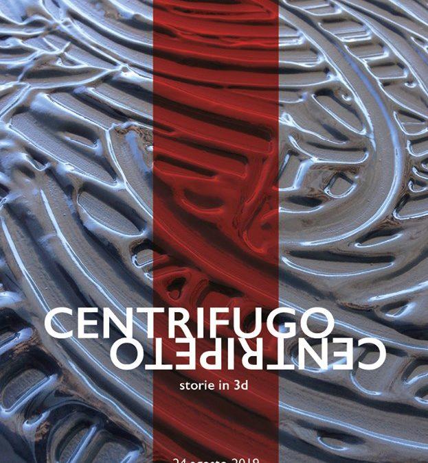 CENTRIFUGO CENTRIPETO_ Mostra di pittoscultura dell'artista Barbara Sbrocca